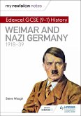 My Revision Notes: Edexcel GCSE (9-1) History: Weimar and Nazi Germany, 1918-39 (eBook, ePUB)