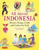 All about Indonesia: Stories, Songs, Crafts and Games for Kids