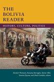 The Bolivia Reader: History, Culture, Politics