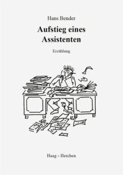 Aufstieg eines Assistenten - Bender, Hans