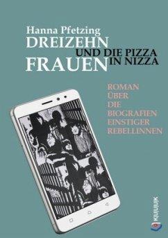 Dreizehn Frauen und die Pizza in Nizza - Pfetzing, Hanna