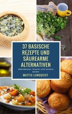 37 basische Rezepte und säurearme Alternativen (eBook, ePUB)