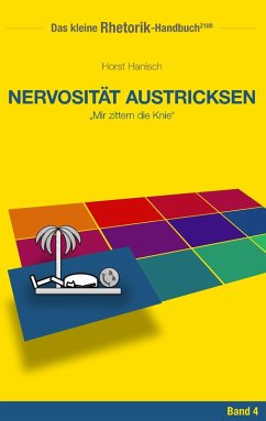 Rhetorik-Handbuch 2100 - Nervosität austricksen (eBook, ePUB)