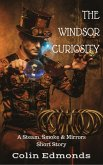 The Windsor Curiosity - A Steam, Smoke & Mirrors Short Story (Michael Magister & Phoebe Le Breton) (eBook, ePUB)