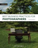 Best Business Practices for Photographers, Third Edition (eBook, ePUB)