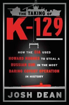 The Taking of K-129 (eBook, ePUB) - Dean, Josh