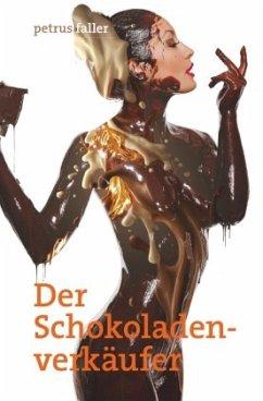 Der Schokoladenverkäufer - Faller, Petrus