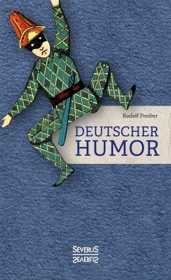 Deutscher Humor - Presber, Rudolf