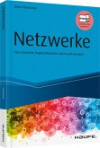 Netzwerke - Eine innovative Organisationsform nutzen und managen