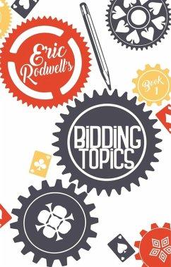 Eric Rodwell's Bidding Topics (eBook, ePUB) - Rodwell, Eric