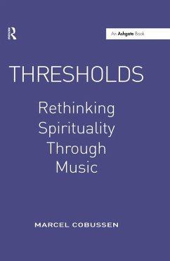 Thresholds: Rethinking Spirituality Through Music (eBook, ePUB) - Cobussen, Marcel