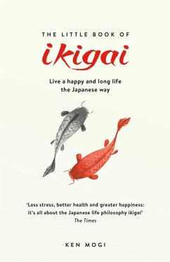 The Little Book of Ikigai (eBook, ePUB) - Mogi, Ken