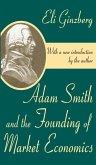 Adam Smith and the Founding of Market Economics (eBook, ePUB)