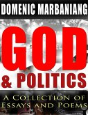 God and Politics: A Collection of Essays and Poems (eBook, ePUB)