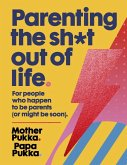 Parenting The Sh*t Out Of Life (eBook, ePUB)