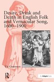 Desire, Drink and Death in English Folk and Vernacular Song, 1600-1900 (eBook, ePUB)