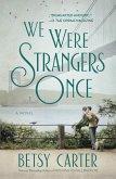 We Were Strangers Once (eBook, ePUB)