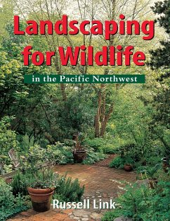 Landscaping for Wildlife in the Pacific Northwest (eBook, PDF) - Link, Russell
