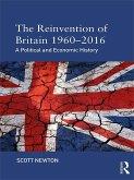 The Reinvention of Britain 1960-2016 (eBook, PDF)