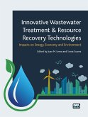 Innovative Wastewater Treatment & Resource Recovery Technologies: Impacts on Energy, Economy and Environment (eBook, ePUB)