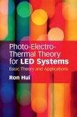 Photo-Electro-Thermal Theory for LED Systems (eBook, PDF)