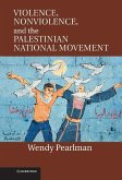 Violence, Nonviolence, and the Palestinian National Movement (eBook, ePUB)