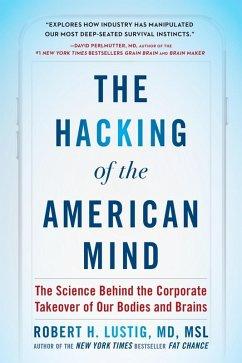 The Hacking of the American Mind (eBook, ePUB) - Lustig, Robert H