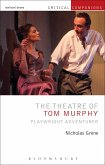 Theatre of Tom Murphy (eBook, ePUB)