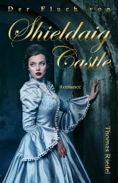 Der Fluch von Shieldaig Castle (eBook, ePUB) - Riedel, Thomas