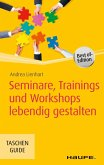 Seminare, Trainings und Workshops lebendig gestalten (eBook, PDF)