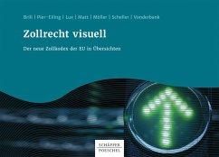 Zollrecht visuell (eBook, PDF) - Brill, Mirko Wolfgang; Pier-Eiling, Kathrin; Lux, Michael; Matt, Christopher; Möller, Thomas; Scheller, Peter; Vonderbank, Stefan