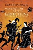 Wer zivilisierte die Alten Griechen? (eBook, ePUB)