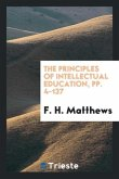 The Principles of Intellectual Education, Pp. 4-137
