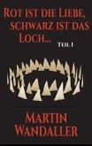 Rot ist die Liebe, schwarz ist das Loch ... (eBook, ePUB)