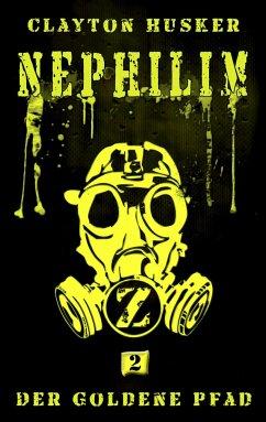 Nephilim, Band 2: Der Goldene Pfad - Husker, Clayton
