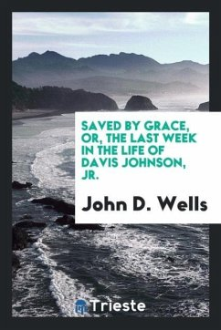 Saved by Grace, or, the Last Week in the Life of Davis Johnson, Jr.