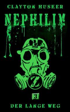 Nephilim, Band 3: Der lange Weg - Husker, Clayton