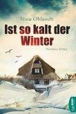Ist so kalt der Winter / John Benthien Jahreszeiten-Reihe Bd.1