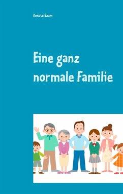 Eine ganz normale Familie (eBook, ePUB) - Baum, Renate