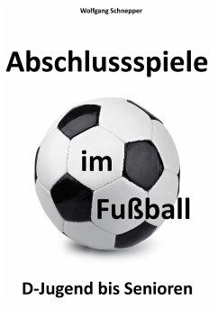 Abschlussspiele im Fußball (eBook, ePUB)