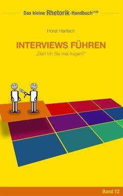 Rhetorik-Handbuch 2100 - Interviews führen (eBook, ePUB)