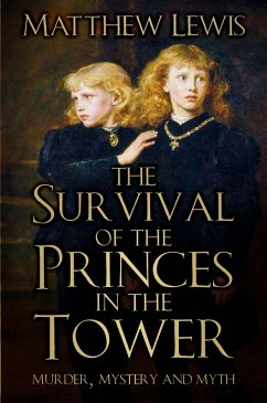 The Survival of the Princes in the Tower (eBook, ePUB) - Lewis, Matthew
