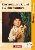 Kurshefte Geschichte. Die Welt im 15. und 16. Jahrhundert