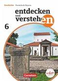 Entdecken und verstehen 6. Jahrgangsstufe - Für die sechsstufige Realschule in Bayern - Neubearbeitung - Von den Anfängen der Geschichte bis zum Frühmittelalter