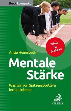 Mentale Stärke (eBook, ePUB) - Heimsoeth, Antje