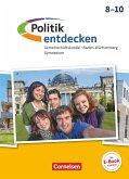 Politik entdecken 8.-10. Schuljahr - Gymnasium Baden-Württemberg - Schülerbuch