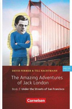 The Amazing Adventures of Jack London, Book 2: ...