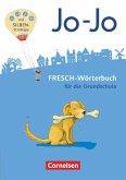 Jo-Jo FRESCH-Wörterbuch - 2.-4. Schuljahr - Allgemeine Ausgabe - Neubearbeitung 2016