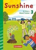 Sunshine 3. Schuljahr. Mr Mole's word trainer. Zur Allgemeine Ausgabe und Bayern