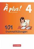 À plus ! - Nouvelle édition Band 4 - Zu allen Ausgaben - 101 Grammatikübungen